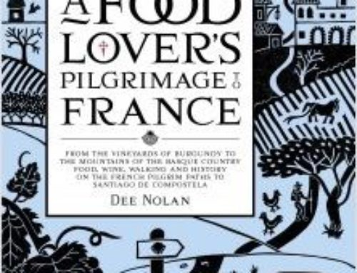 Dee Nolan's wonderful book 'A food lover's pilgrimage to France…', wine, food, history, people and produce along the way of St James